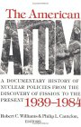 The American Atom: A Documentary History of Nuclear Policies from the Discovery of Fission to the Present, 1939-1984