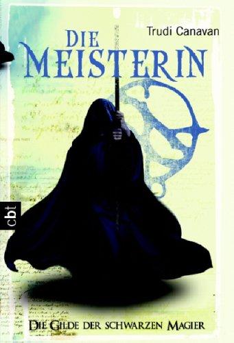 Die Meisterin (Die Gilde der Schwarzen Magier, #3)