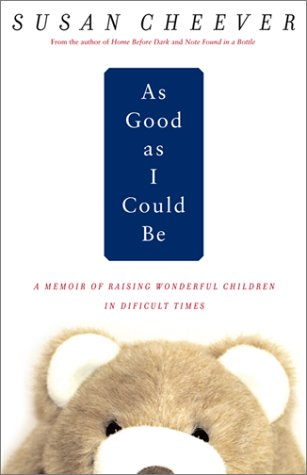 As Good As I Could Be: A Memoir About Raising Wonderful Children In Difficult Times