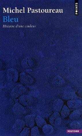 Blue: The History of a Color by Michel Pastoureau