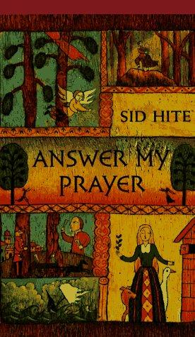 Answer my Prayer by Sid Hite