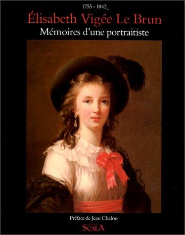 Mémoires D'une Portraitiste, 1755 1842