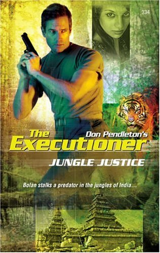 Jungle Justice (Mack Bolan The Executioner, #334)