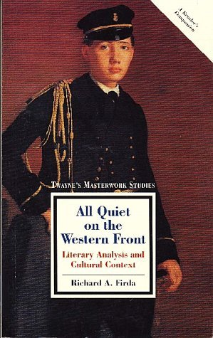 Twayne's Masterwork Studies: Literary Analysis and Cultural Context: All Quiet on the Western Front No 129