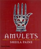 Amulets: A World Of Secret Powers, Charms And Magic