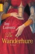 Die Wanderhure by Iny Lorentz