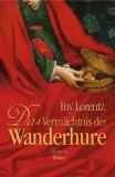 Das Vermächtnis Der Wanderhure by Iny Lorentz