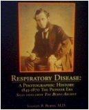 Respiratory Disease: A Photographic History 1845-1870 The Pioneer Era