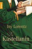 Die Kastellanin by Iny Lorentz