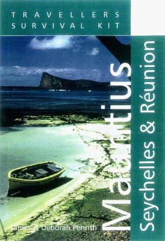 Travellers' Survival Kit: Mauritius, Seychelles & Reunion