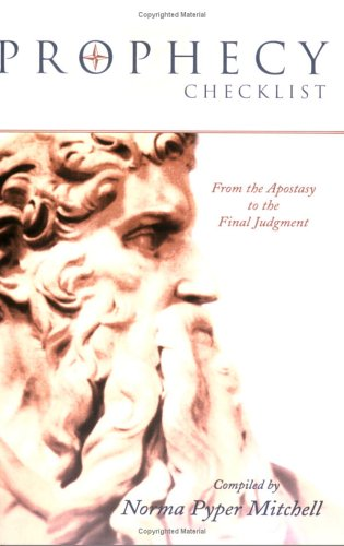 Prophecy Checklist: Last Days Prophecies from the Apostasy to the Final Judgment por Norma Pyper Mitchell 978-1555175597 MOBI PDF