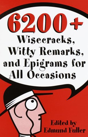4800 Wise-Cracks Witty Remarks and Epigrams for All Occasions