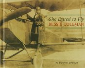 She Dared To Fly: Bessie Coleman