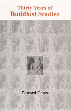 Thirty Years Of Buddhist Studies by Edward Conze