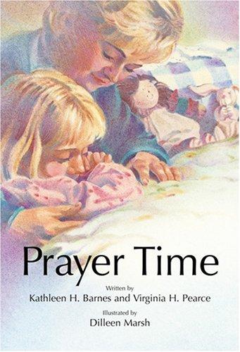 Prayer Time by Kathleen H. Barnes