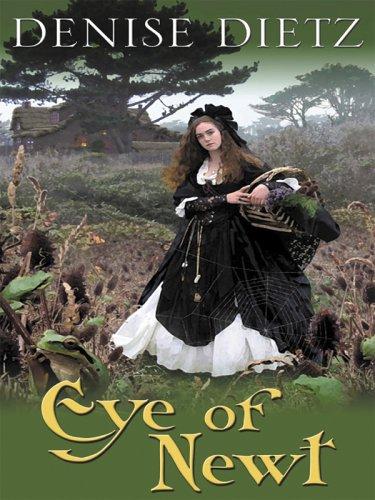 Eye Of Newt by Denise Dietz