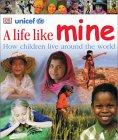 A Life Like Mine by UNICEF