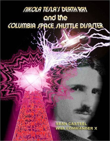 Nikola Tesla's Death Ray and the Space Shuttle Columbia Disaster