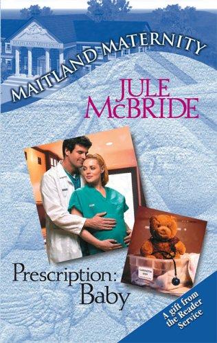 Prescription: Baby (Maitland Maternity, #5)