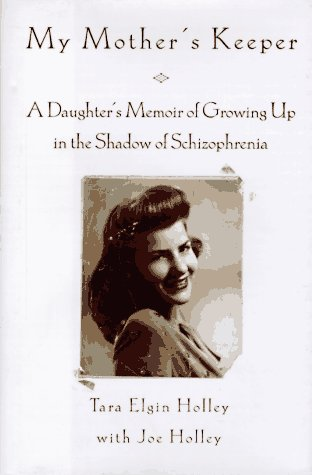 My Mother's Keeper: A Daughter's Memoir Of Growing Up In The Shadow Of Schizophrenia