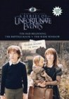 """""""Lemony Snicket's A Series of Unfortunate Events"""": """"The Bad Beginning"""", """"The Reptile Room"""", """"The Wide Window"""""""