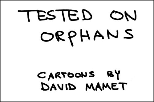 Tested on Orphans