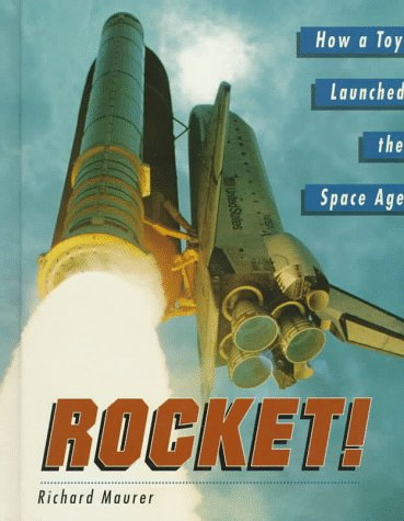 Rocket! How a Toy Launched the Space Age