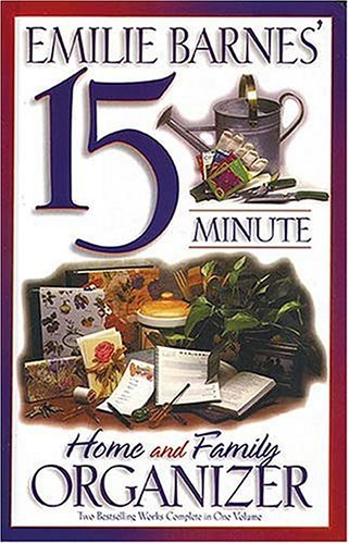 Emilie Barnes' 15-Minute Home and Family Organizer by Emilie Barnes
