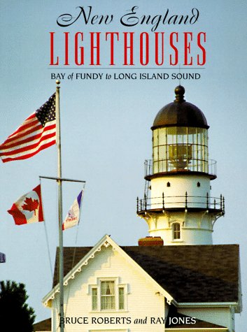 New England Lighthouses: Bay of Fundy to Long Island Sound