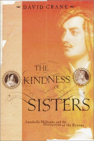 the-kindness-of-sisters-annabella-milbanke-and-the-destruction-of-the-byrons