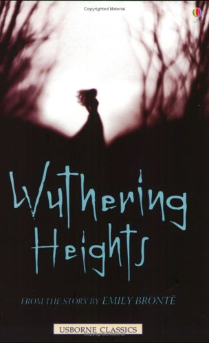 Wuthering Heights: From the Story by Emily Brontë