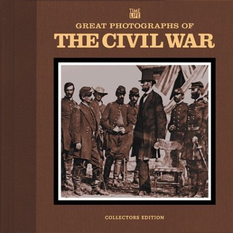 Great Photographs of the Civil War: Collectors Edition