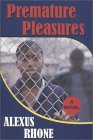 Premature Pleasures