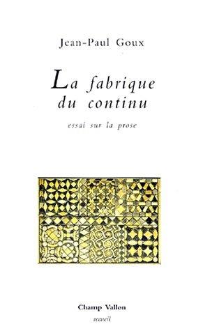La Fabrique Du Continu: Essai Sur La Prose