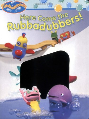 Here Come the Rubbadubbers!