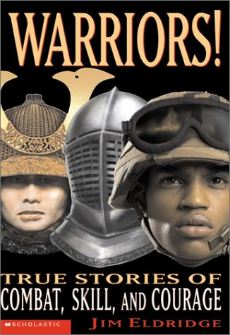 Warriors! True Stories Of Combat, Skill And Courage