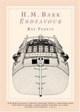 H.M. Bark Endeavour: Her Place in Australian History: With an Account of Her Construction, Crew and Equipment, and a Narrative of Her Voyage on the East Coast of New Holland in the Year 1770