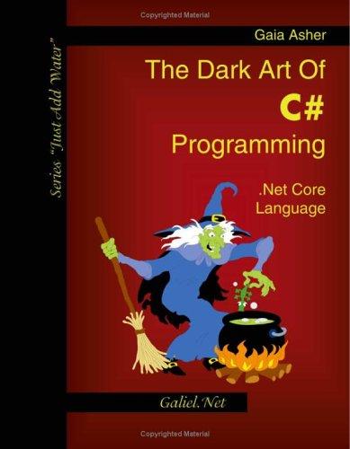 The Dark Art Of C♯ Programming:. Net Core Language