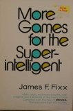 More Games for the Superintelligent