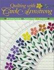 Descarga gratuita de audiolibros para teléfonos móviles Quilting with Carol Armstrong: 30 Quilting Patterns, Applique Designs, 16 Projects