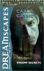 Swamp Secrets by Carla Cassidy