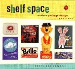 Shelf Space: Modern Package Design 1945-1965