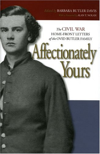 Affectionately Yours: The Civil War Home Front Letters of the Ovid Butler Family