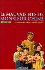 Le Mauvais Fils De Monsieur Chine: Souvenirs D'un Ennemi Du Peuple, 1949 1979..
