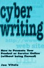Cyber Writing: How To Promote Your Product Or Service Online (Without Being Flamed)