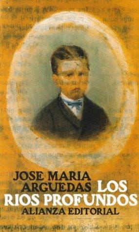 Los rios profundos by José MaríA Arguedas