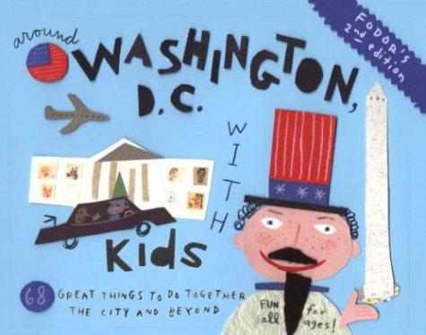 Fodor's Around Washington D.C. with Kids
