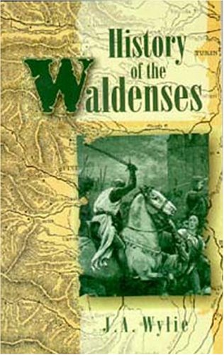 The History of the Waldenses by James Aitken Wylie