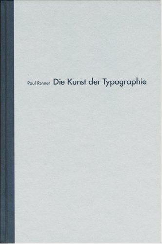 Die Kunst Der Typographie by Paul Renner