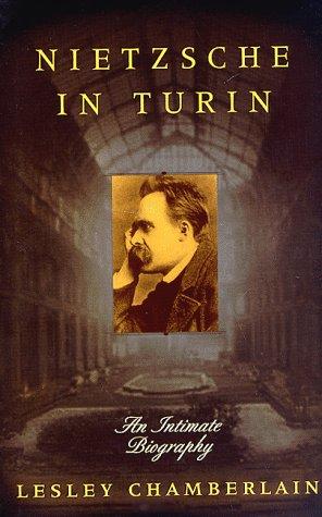 Nietzsche in Turin: An Intimate Biography